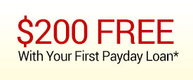 Get $200 FREE With Your First Payday Loan
